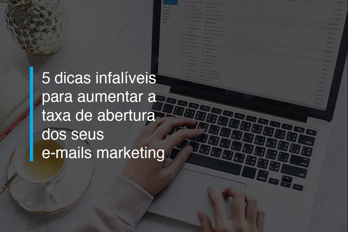 5 dicas infalíveis para aumentar a taxa de abertura dos seus e-mails marketing | Agência 904