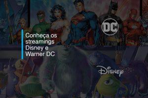 Conheça os streamings Disney e Warner DC | Agência 904