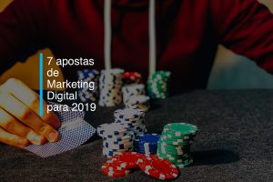 7 apostas de Marketing Digital para 2019 | Agência 904