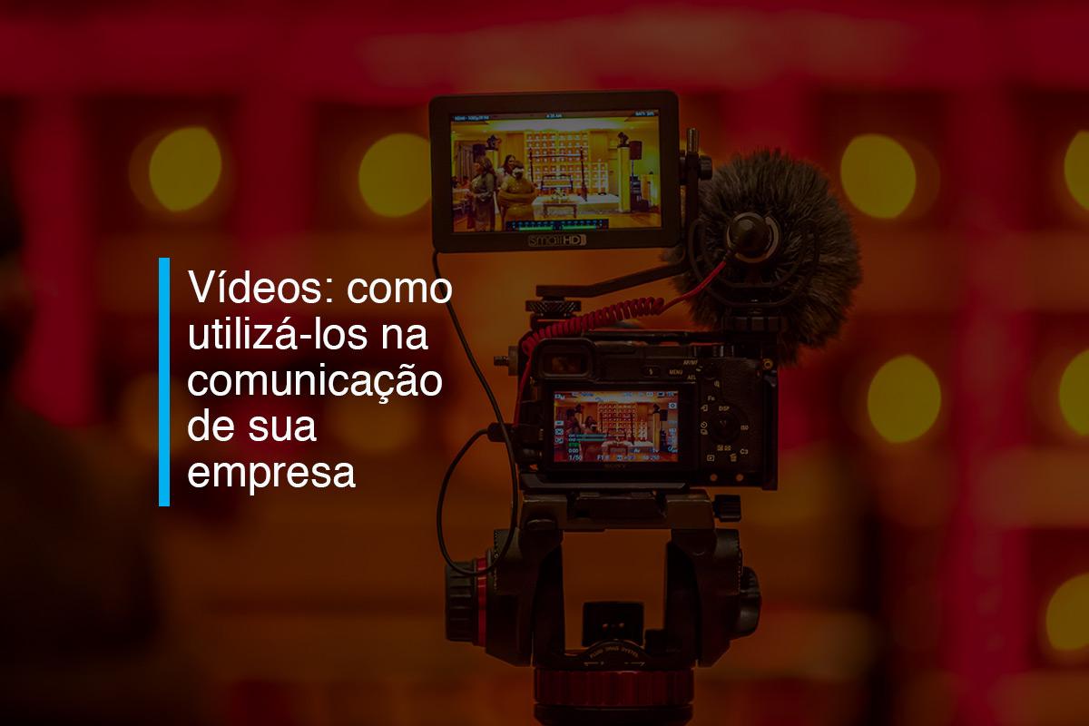 Vídeos: como utilizá-los na comunicação de sua empresa | Agência 904