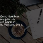 Como identificar o objetivo da sua empresa no Marketing Digital