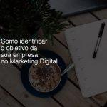 Como identificar o objetivo da sua empresa no Marketing Digital