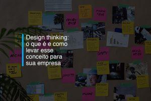 Design thinking: o que é e como levar esse conceito para sua empresa | Agência 904