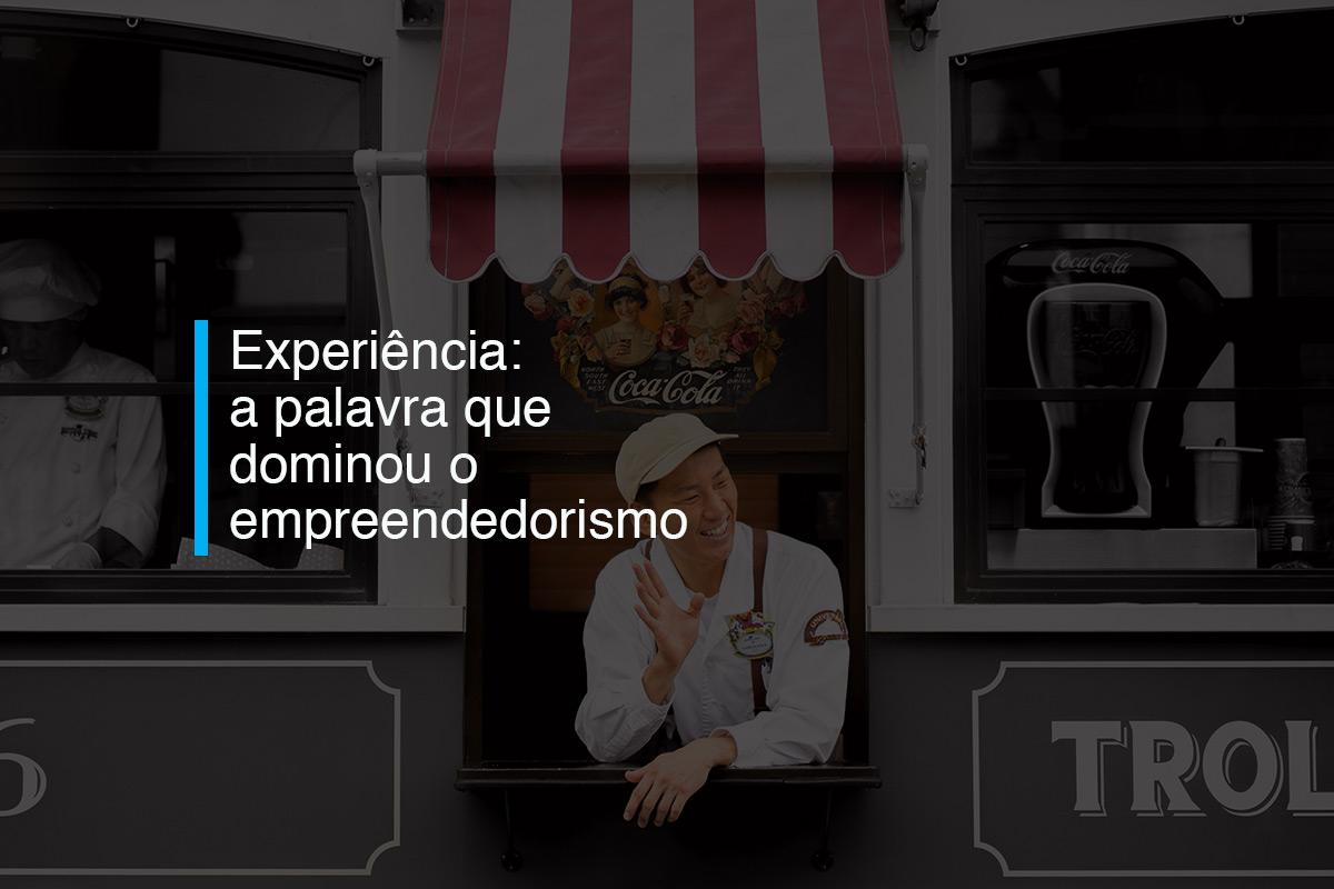 Experiência: a palavra que dominou o empreendedorismo | Agência 904