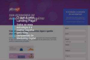 O que é uma Landing Page? Saiba se essa estratégia é a melhor escolha para suas campanhas de Marketing Digital   Agência 904
