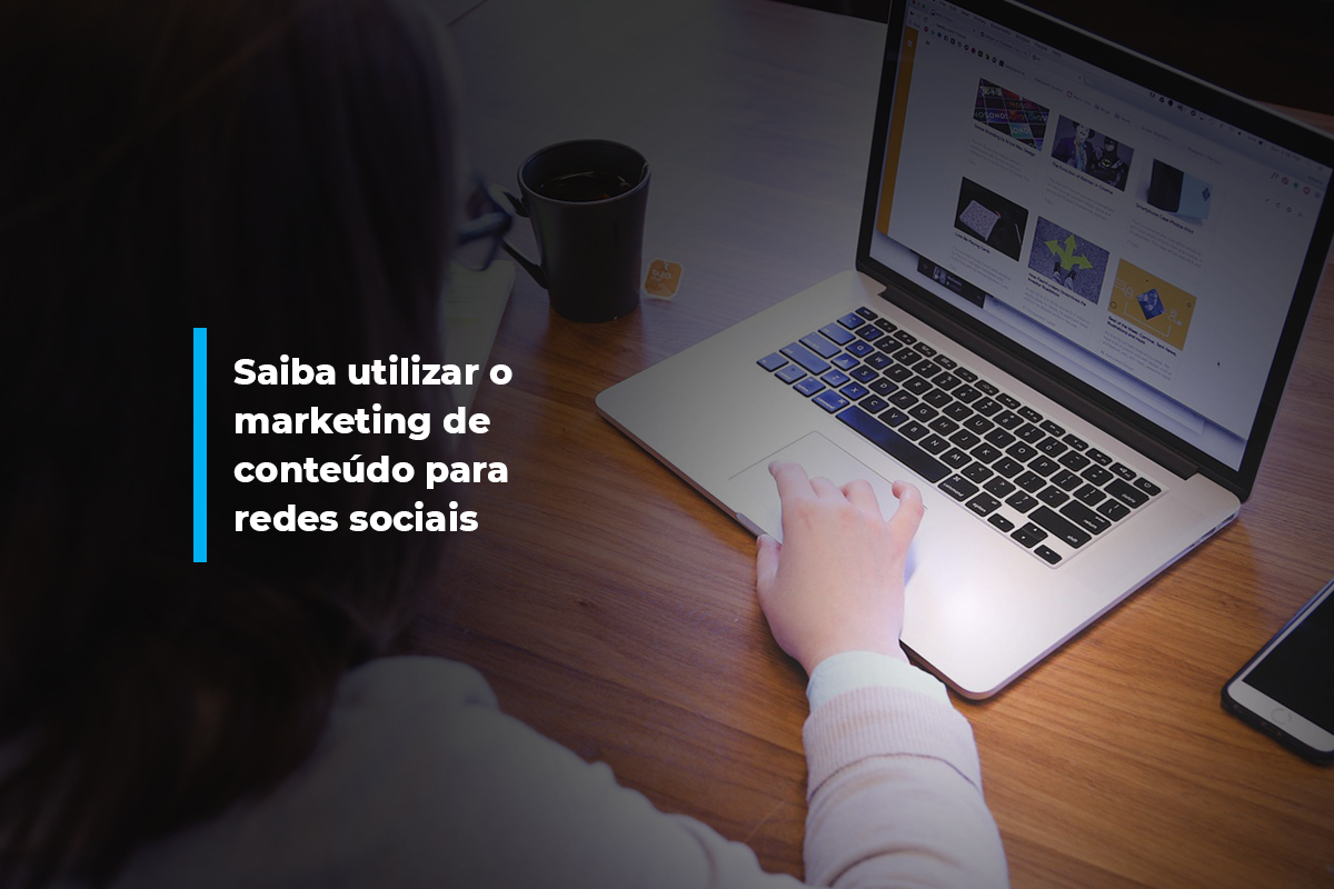 Saiba utilizar o marketing de conteúdo para redes sociais | Agência 904