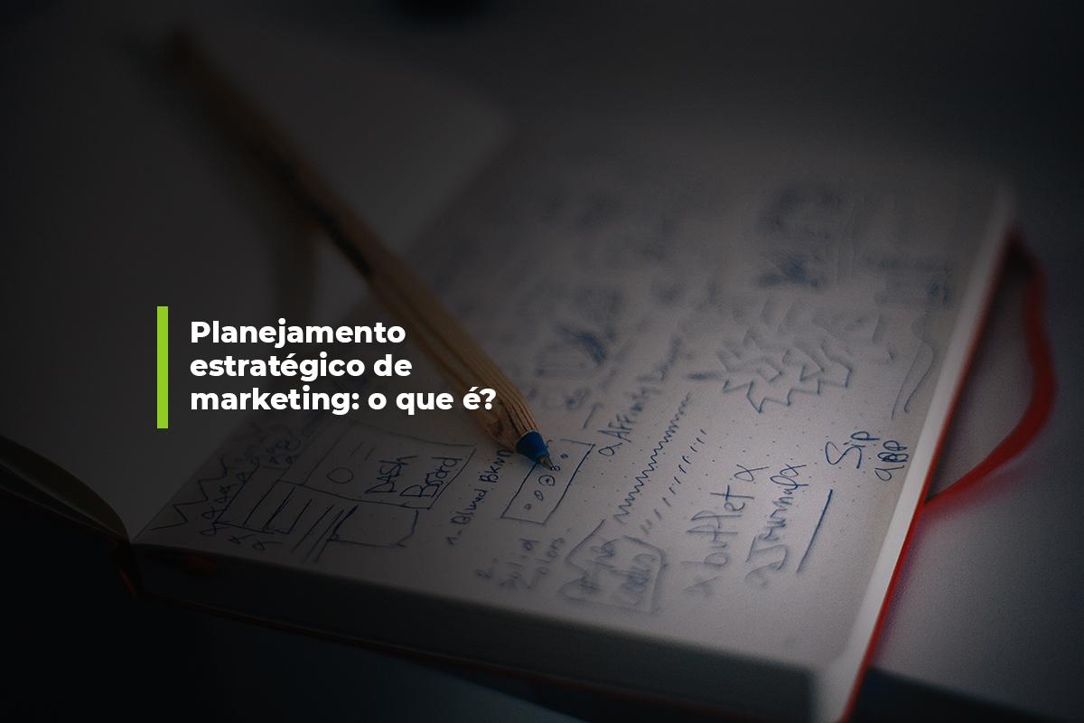 Planejamento estratégico de marketing: o que é?   Agência 904