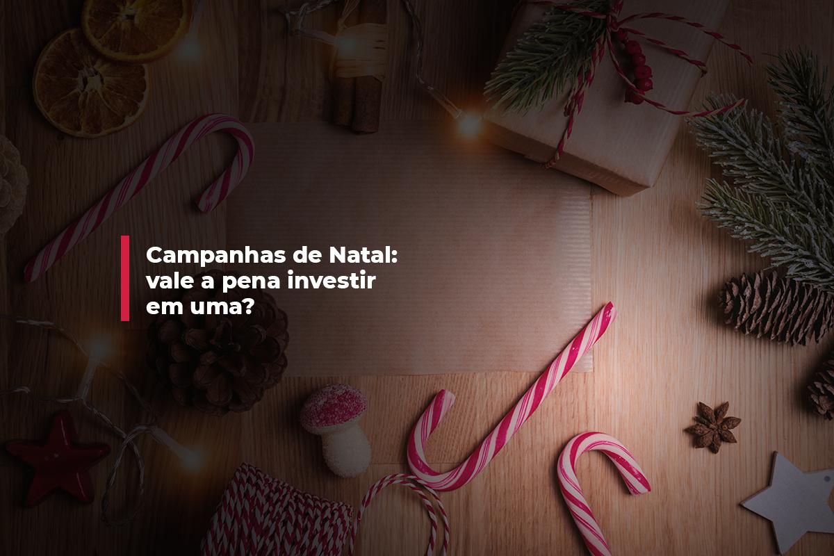 Campanhas de Natal: vale a pena investir em uma? | Agência 904