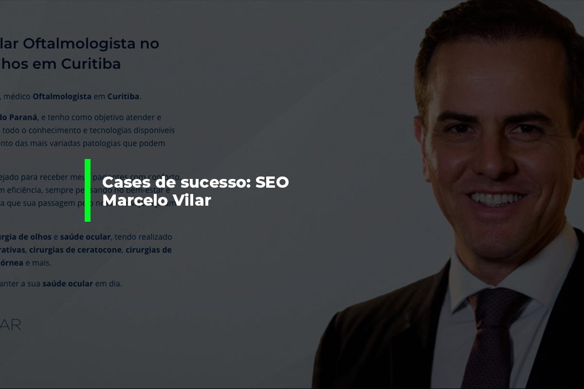 Cases de sucesso: SEO Marcelo Vilar   Agência 904
