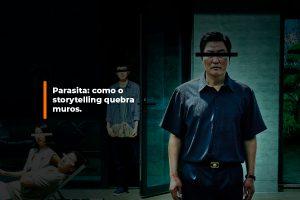 Parasita: como o storytelling quebra muros