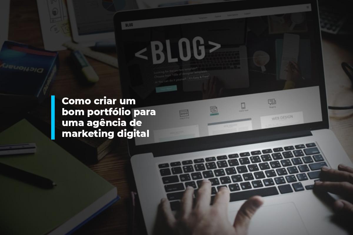Como criar um bom portfólio para uma agência de marketing digital | Agência 904