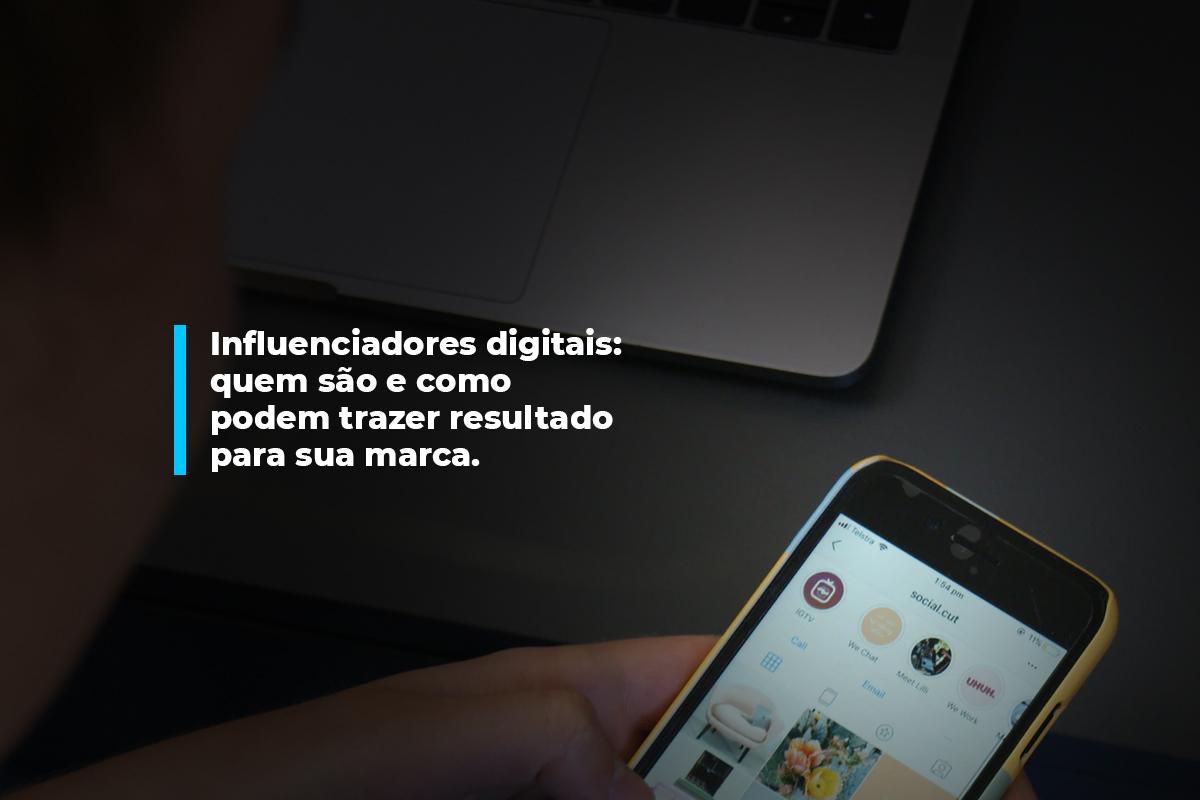 Influenciadores digitais: quem são e como podem trazer resultado para sua marca. | Agência 904